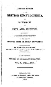 American Edition of the British Encyclopedia: Or Dictionary of Arts and Sciences. Comprising an Accurate and Popular View of the Present Improved State of Human Knowledge, Volume 10
