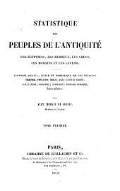 Statistique des peuples de l'antiquité: les Egyptiens, les Hébreux, les Grecs, les Romains et les Gaulois, Volume1