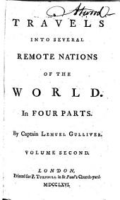 Travels Into Several Remote Nations of the World: In Four Parts. By Captain Lemuel Gulliver ...