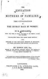 The Education of Mothers of Families, Or, The Civilisation of the Human Race by Women