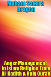 Anger Management In Islam Religion From Al-Hadith & Holy Quran
