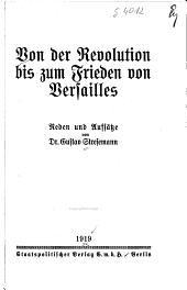 Von der Revolution bis zum Frieden von Versailles: Reden und Aufsätze