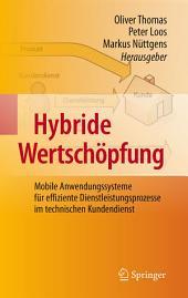 Hybride Wertschöpfung: Mobile Anwendungssysteme für effiziente Dienstleistungsprozesse im technischen Kundendienst