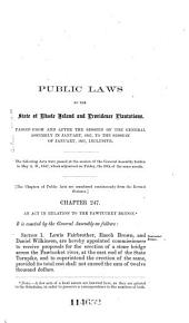 Public Laws of the State of Rhode Island and Providence Plantations: Passed at the Sessions of the General Assembly, from January, 1857, to January, 1867, Inclusive. State of Rhode Island, &c., Office of the Secretary of State, May, 1867