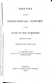 Report of the Geological Survey of the State of New Hampshire, Showing Its Progress During ... [1868]-1872: Volume 5