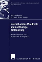 Internationales Waldrecht und nachhaltige Waldnutzung: Tschechien, Polen und Deutschland im Vergleich