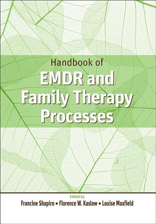 Handbook of EMDR and Family Therapy Processes PDF