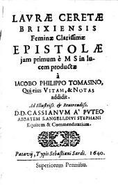 Lavræ Ceretæ Brixiensis feminæ clarissimæ Epistolæ