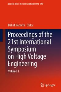 Proceedings of the 21st International Symposium on High Voltage Engineering