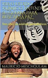 ISIS o Estado Islámico: Tres años de análisis periodísticos