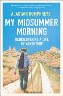 My Midsummer Morning  Rediscovering a Life of Adventure PDF