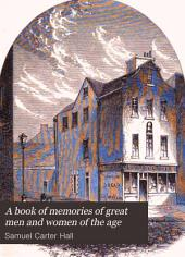 A Book of Memories of Great Men and Women of the Age, from Personal Acquaintance