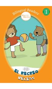 El Recreo Recess: Bilingual Easy Reader Level 1 - Children's Picture Book