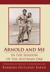 Arnold and Me: In the Shadow of the Austrian Oak