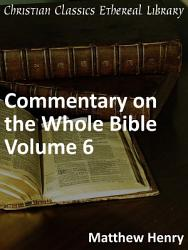 Commentary On The Whole Bible Volume Vi Acts To Revelation  Book PDF