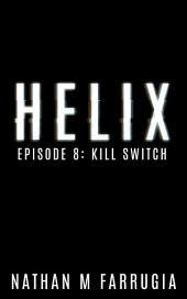 Helix: Episode 8 (Kill Switch)