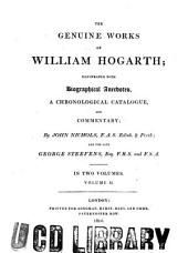 The Genuine Works of William Hogarth: Illustrated with Biographical Anecdotes, a Chronological Catalogue, and Commentary, Volume 2