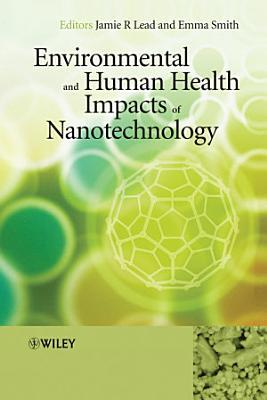 Environmental and Human Health Impacts of Nanotechnology