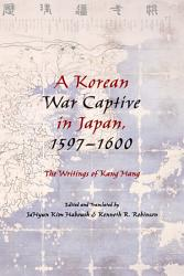 A Korean War Captive In Japan 1597 1600 Book PDF