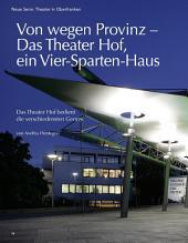 Von wegen Provinz – Das Theater Hof, ein vier Spartenhaus: ECHT Oberfranken - Ausgabe 38