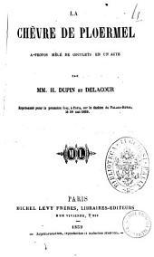 La chevre de Ploermel a-propos mele de couplets en un acte par MM. H. Dupin et Delacour