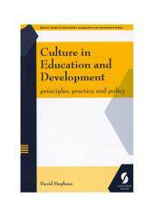 Culture in Education and Development: principles, practice and policy