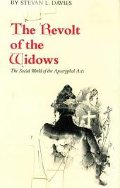 The Revolt of the Widows: The Social World of the Apocryphal Acts