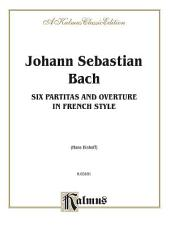 Six Partitas and Overture in French Style: Piano Collection