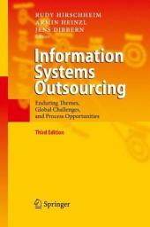 Information Systems Outsourcing: Enduring Themes, Global Challenges, and Process Opportunities, Edition 3