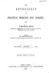 The Retrospect of Practical Medicine and Surgery: Being a Half-yearly Journal Containing a Retrospective View of Every Discovery and Practical Improvement in the Medical Sciences ..., Parts 32-33