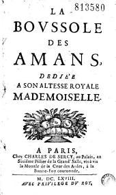La boussole des amans, dédiée [par C. de Sercy] à Son Altesse Royale Mademoiselle