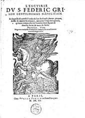 L'Escuirie du S. Federic Grison ... en laquelle est monstré l'ordre & l'art de choysir, donter, piquer, dresser & manier les chevaux ... ;