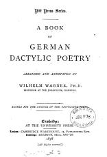 A book of German dactylic poetry  arranged and annotated by W  Wagner PDF
