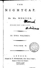The Nightcap: By Mr. Mercier. In Two Volumes. ...