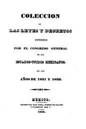 Colección de las leyes y decretos espedidos por el Congreso General de los Estados-Unidos Mejicanos, en los años de 1831 y 1832