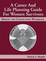 A Career and Life Planning Guide for Women Survivors