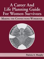 A Career and Life Planning Guide for Women Survivors PDF