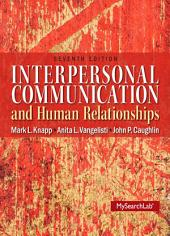 Interpersonal Communication and Human Relationships: Edition 7