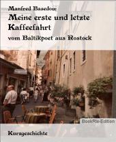 Meine erste und letzte Kaffeefahrt: vom Baltikpoet aus Rostock