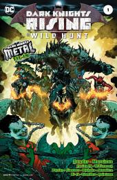Dark Knights Rising: The Wild Hunt (2018-) #1