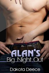 Alan's Big Night Out : New Adult Erotica Sex: (Adults Only Erotica)
