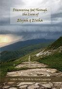 Discovering God Through the Lives of Elijah and Elisha PDF