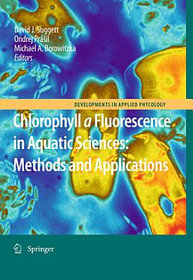 Chlorophyll a Fluorescence in Aquatic Sciences  Methods and Applications PDF