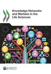 Knowledge Networks and Markets in the Life Sciences