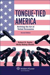 Tongue Tied America: Reviving the Art of Verbal Persuasion, Edition 2