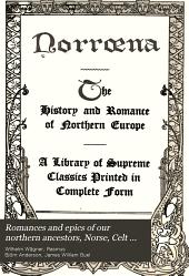 Romances and epics of our northern ancestors, Norse, Celt and Teuton: Volume 7
