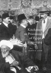 Kitchener as Proconsul of Egypt, 1911-1914