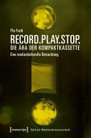 Record Play Stop    Die   ra der Kompaktkassette PDF