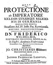 De protectione, ab imperatore ecclesiis utriusque religionis in Germania aequaliter debita
