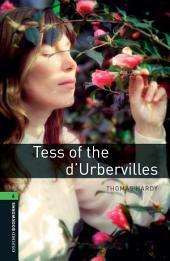 Tess of the d'Urbervilles Level 6 Oxford Bookworms Library: Edition 3